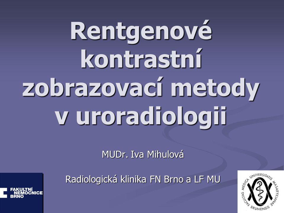 Rentgenové kontrastní zobrazovací metody v uroradiologii