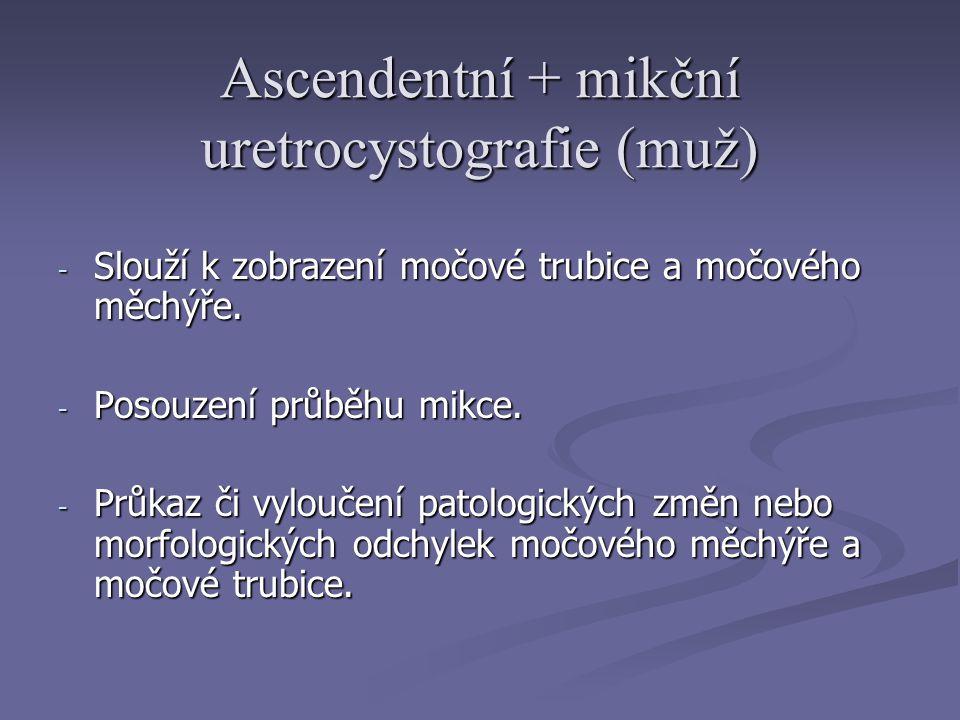 Ascendentní + mikční uretrocystografie (muž)
