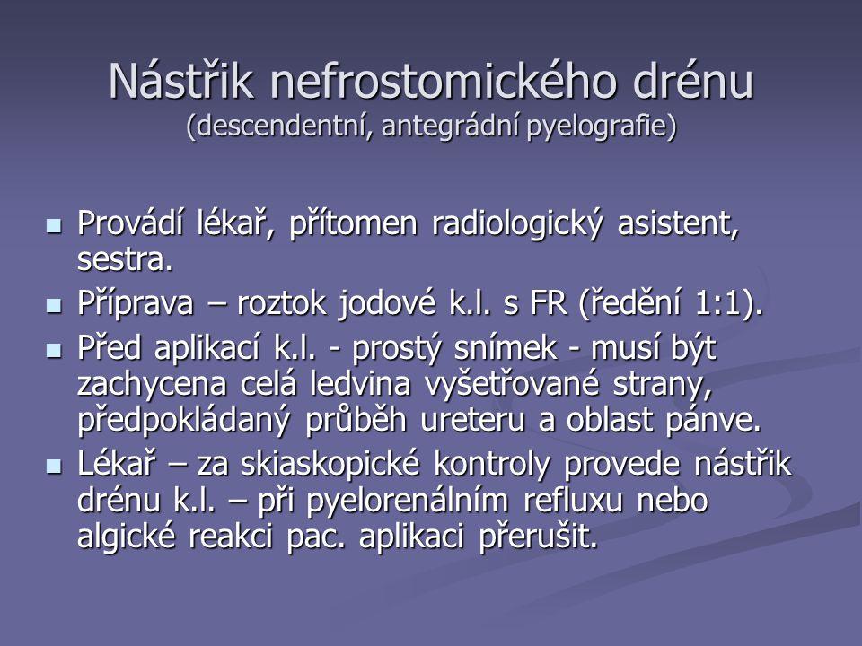 Nástřik nefrostomického drénu (descendentní, antegrádní pyelografie)