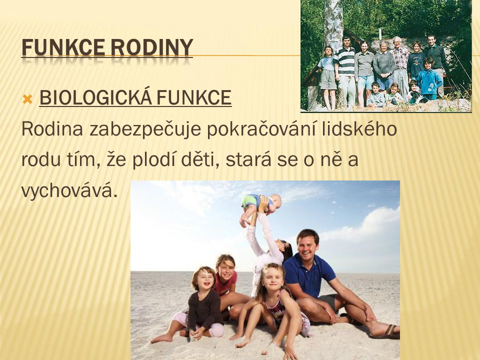 FUNKCE RODINY BIOLOGICKÁ FUNKCE