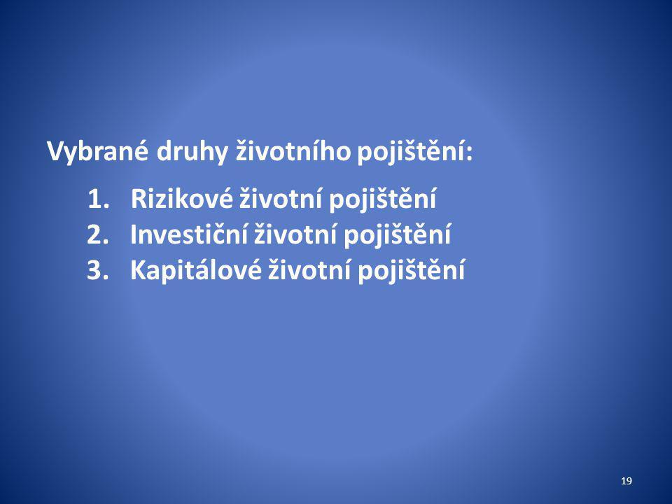 Vybrané druhy životního pojištění: