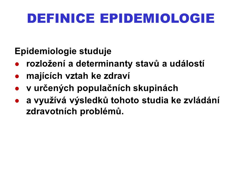 DEFINICE EPIDEMIOLOGIE