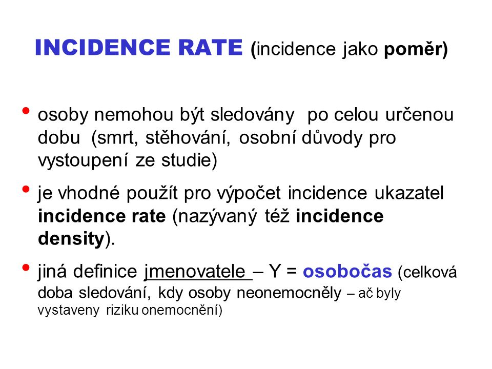 INCIDENCE RATE (incidence jako poměr)