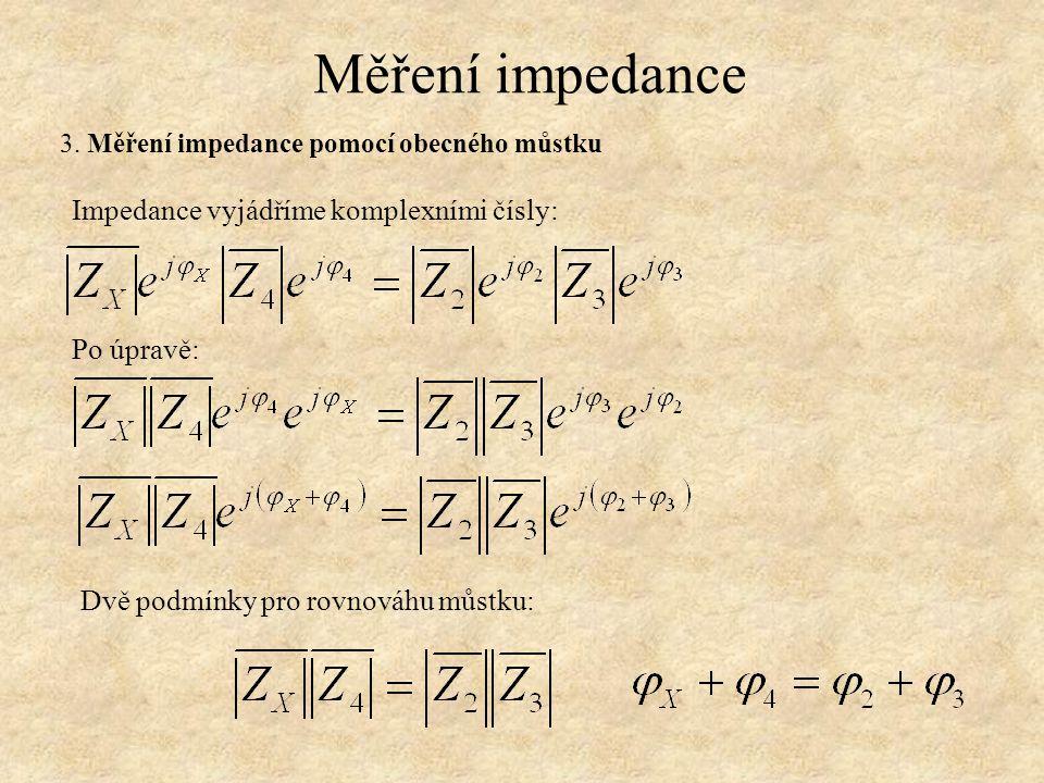 Měření impedance 3. Měření impedance pomocí obecného můstku