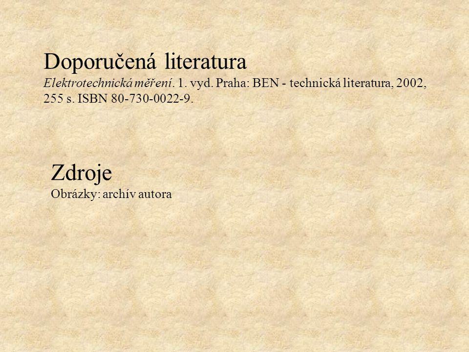 Doporučená literatura Elektrotechnická měření. 1. vyd