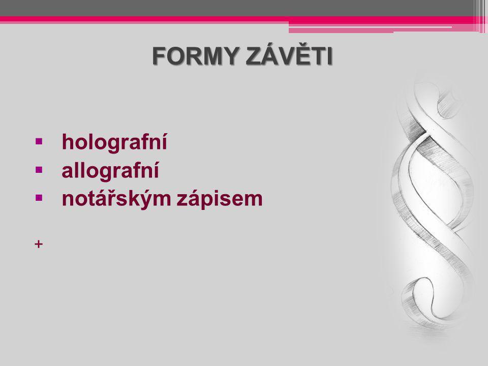 FORMY ZÁVĚTI holografní allografní notářským zápisem +