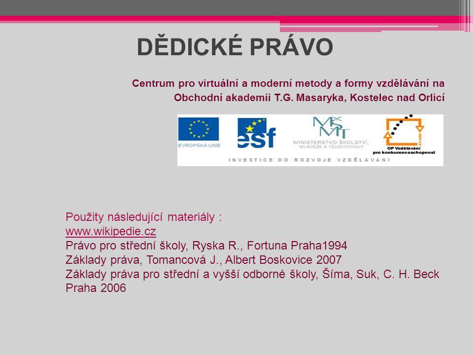 DĚDICKÉ PRÁVO Použity následující materiály : www.wikipedie.cz