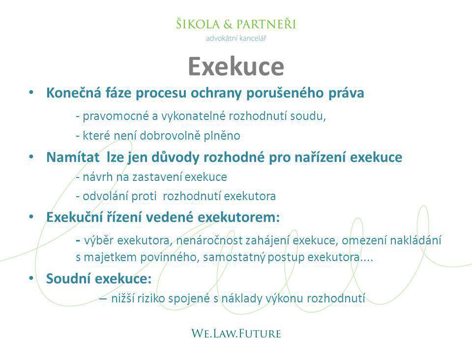 Exekuce Konečná fáze procesu ochrany porušeného práva