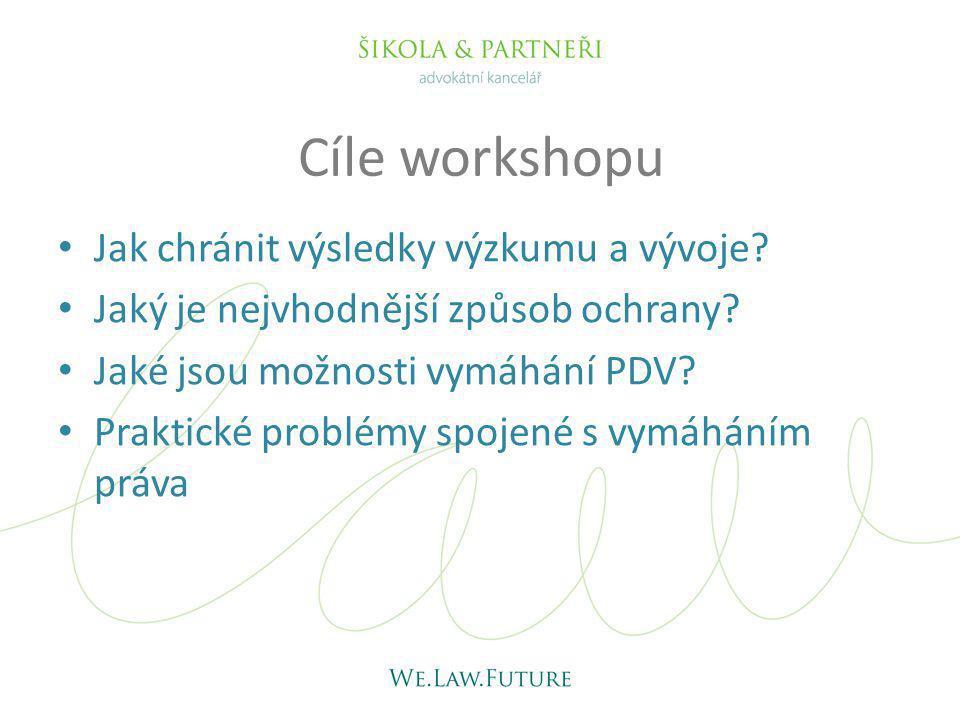 Cíle workshopu Jak chránit výsledky výzkumu a vývoje