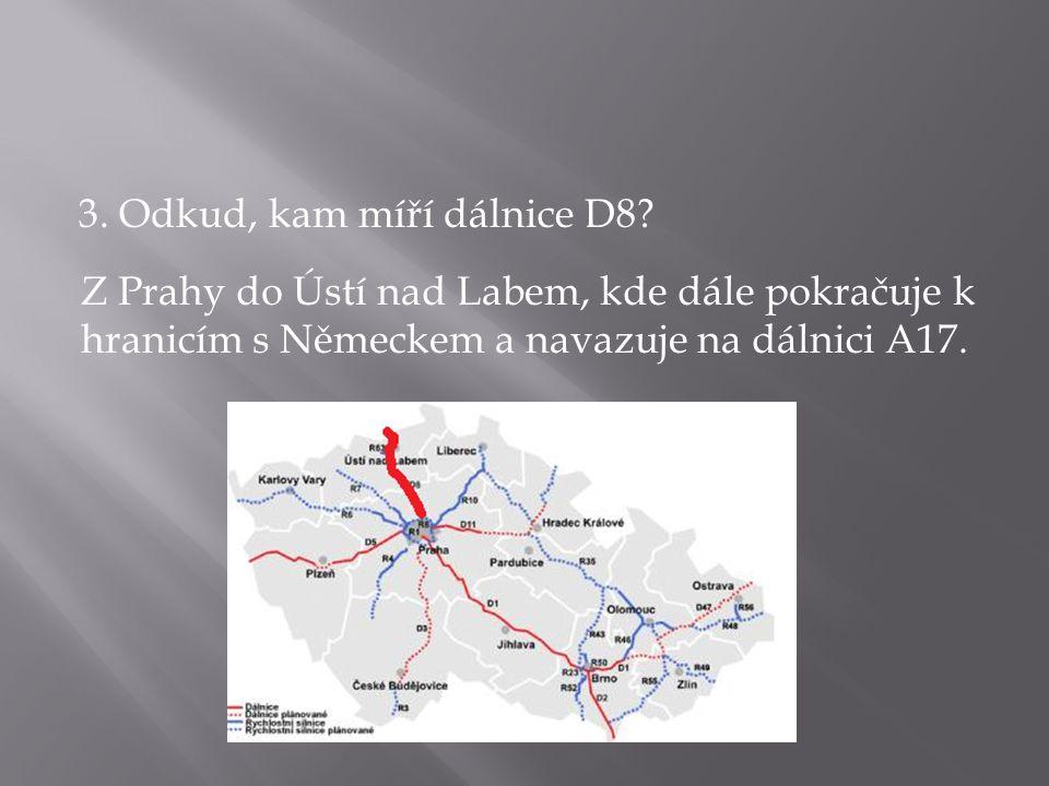 3. Odkud, kam míří dálnice D8