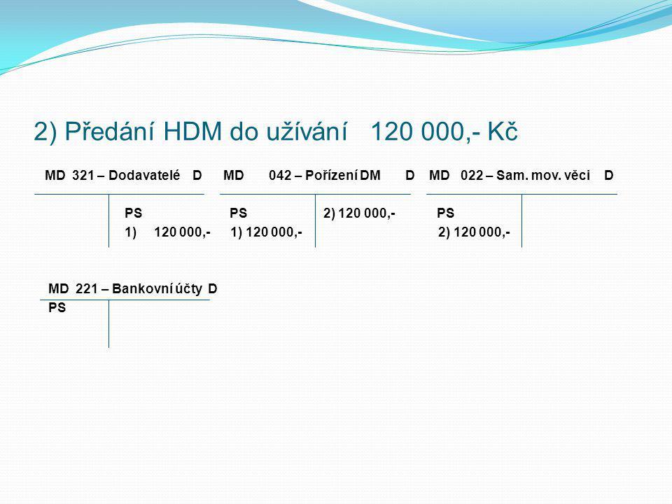 2) Předání HDM do užívání 120 000,- Kč