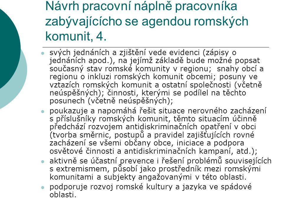 Návrh pracovní náplně pracovníka zabývajícícho se agendou romských komunit, 4.