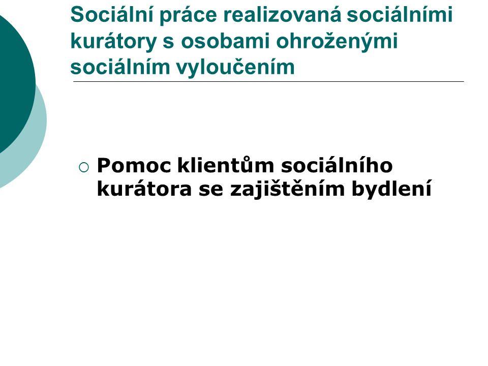 Sociální práce realizovaná sociálními kurátory s osobami ohroženými sociálním vyloučením