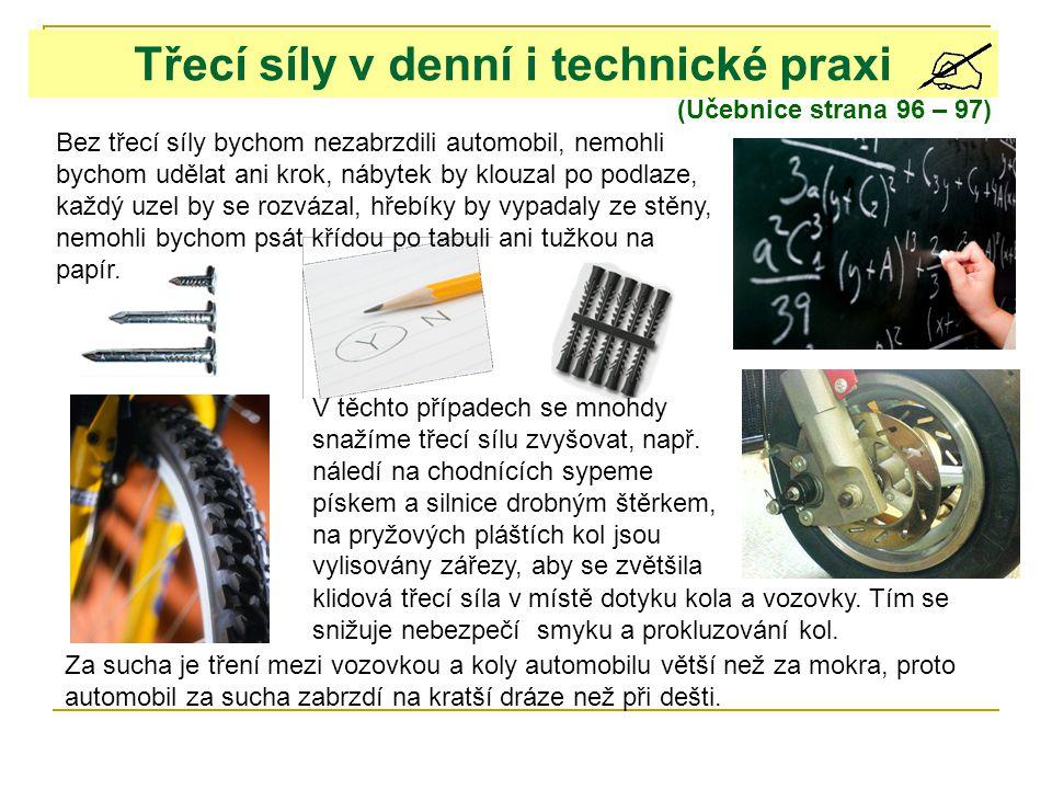 Třecí síly v denní i technické praxi