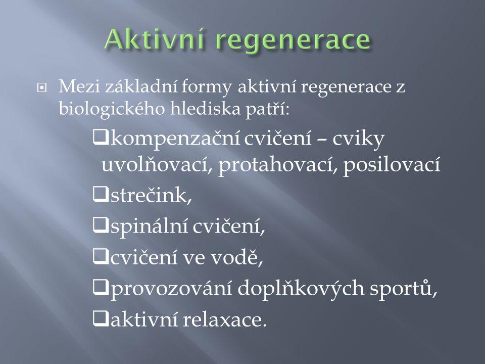 Aktivní regenerace Mezi základní formy aktivní regenerace z biologického hlediska patří:
