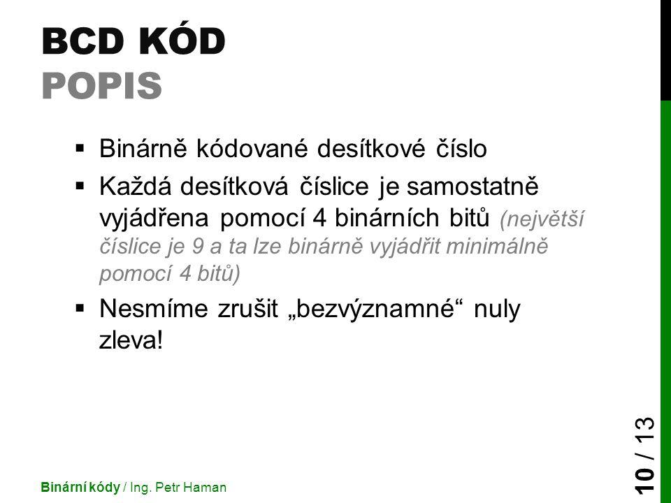 BCD kód Popis Binárně kódované desítkové číslo