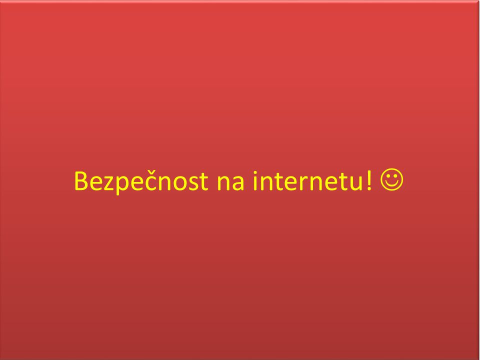 Bezpečnost na internetu! 