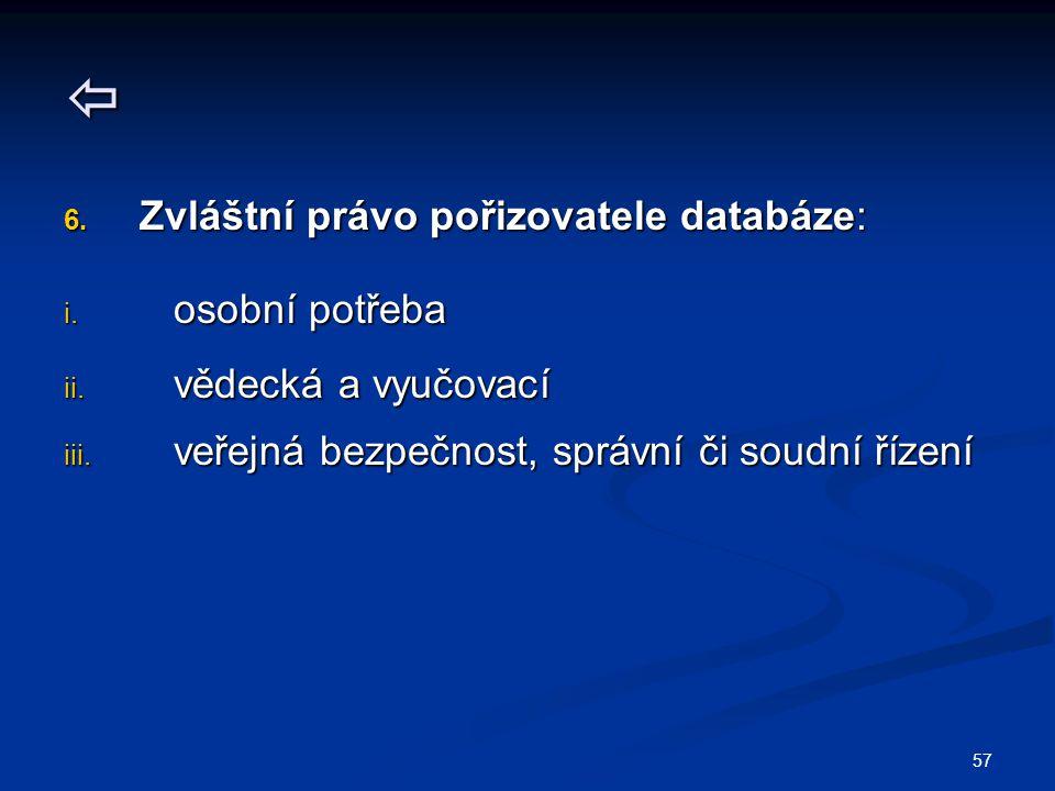  Zvláštní právo pořizovatele databáze: osobní potřeba