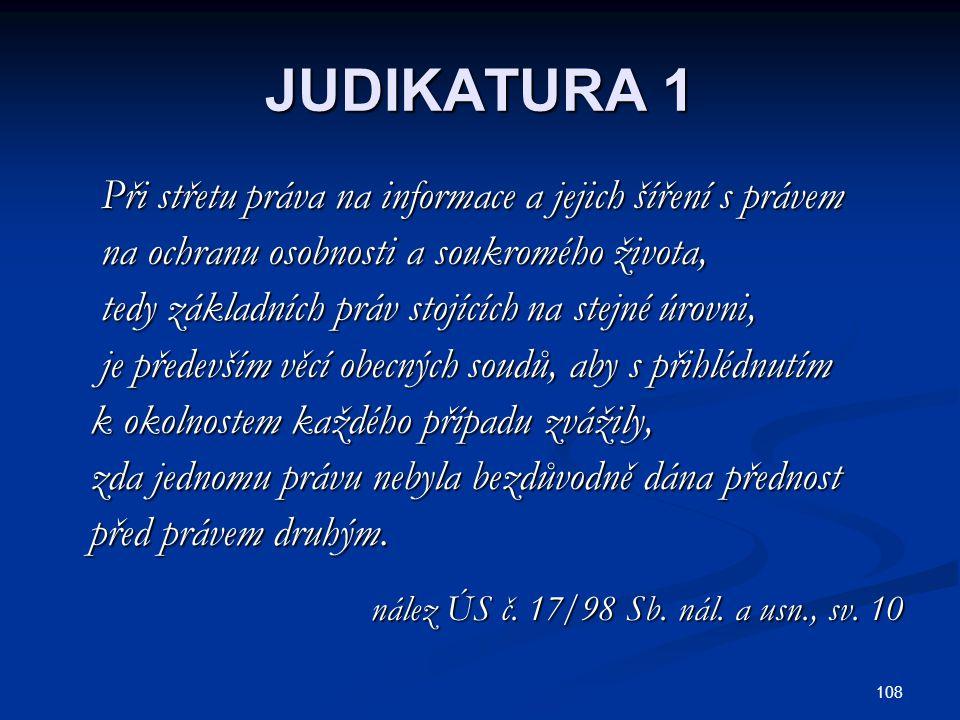 JUDIKATURA 1 Při střetu práva na informace a jejich šíření s právem