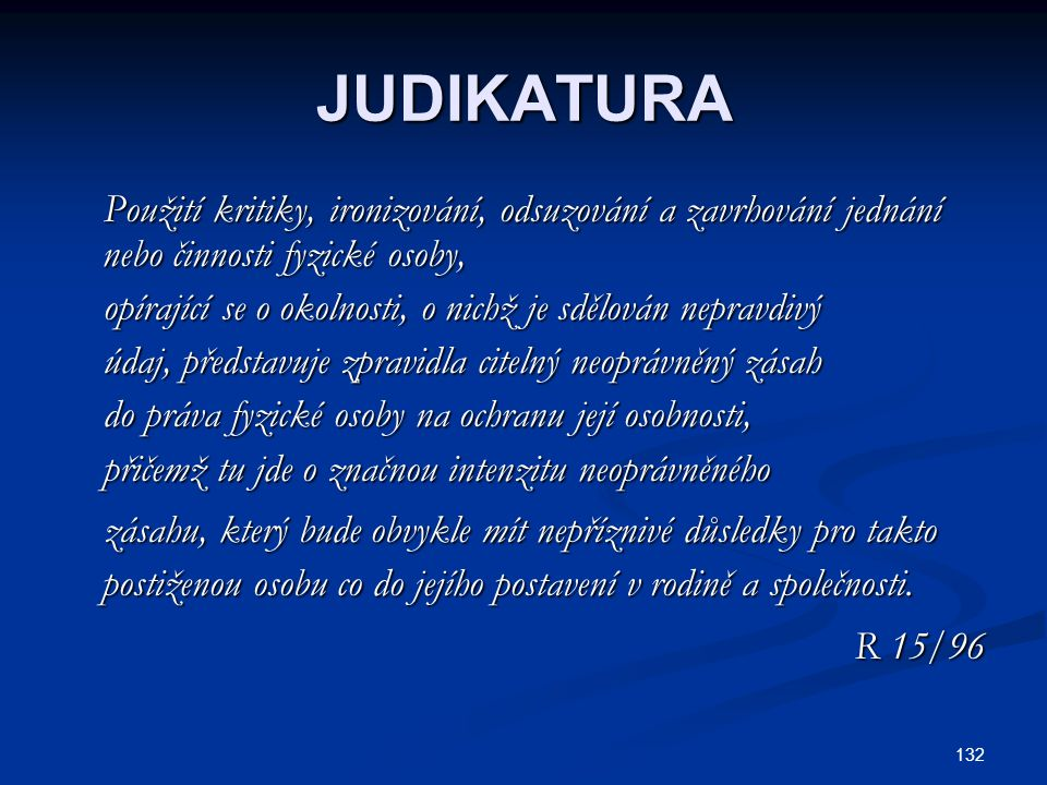 JUDIKATURA Použití kritiky, ironizování, odsuzování a zavrhování jednání nebo činnosti fyzické osoby,