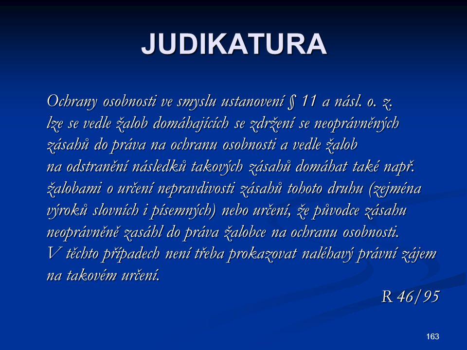 JUDIKATURA Ochrany osobnosti ve smyslu ustanovení § 11 a násl. o. z.