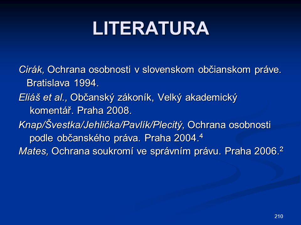 LITERATURA Cirák, Ochrana osobnosti v slovenskom občianskom práve.