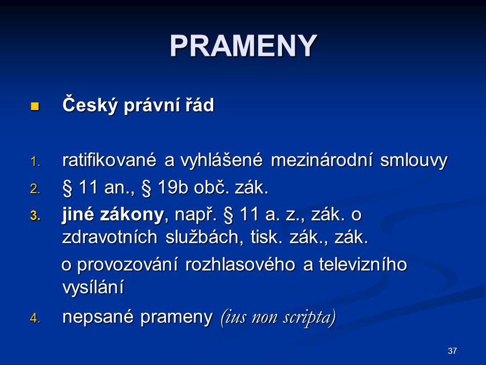 PRAMENY Český právní řád ratifikované a vyhlášené mezinárodní smlouvy