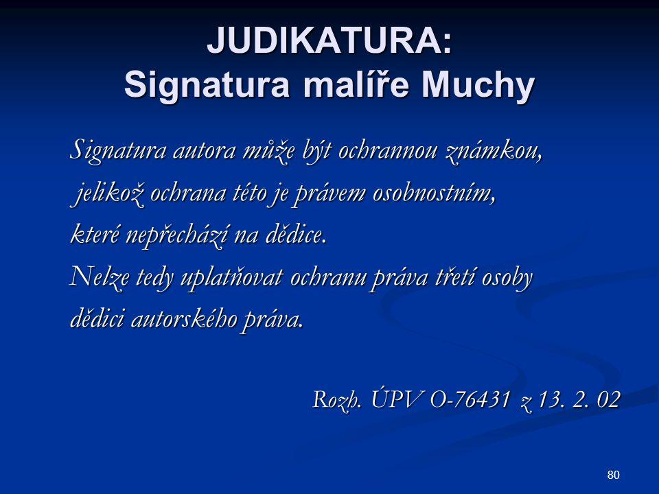 JUDIKATURA: Signatura malíře Muchy
