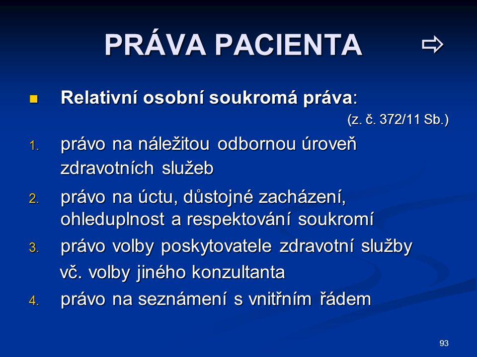 PRÁVA PACIENTA  Relativní osobní soukromá práva: