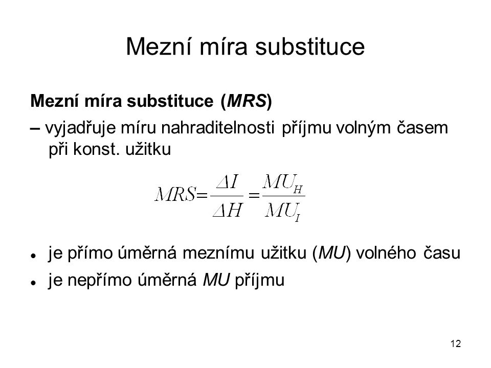 Mezní míra substituce Mezní míra substituce (MRS)