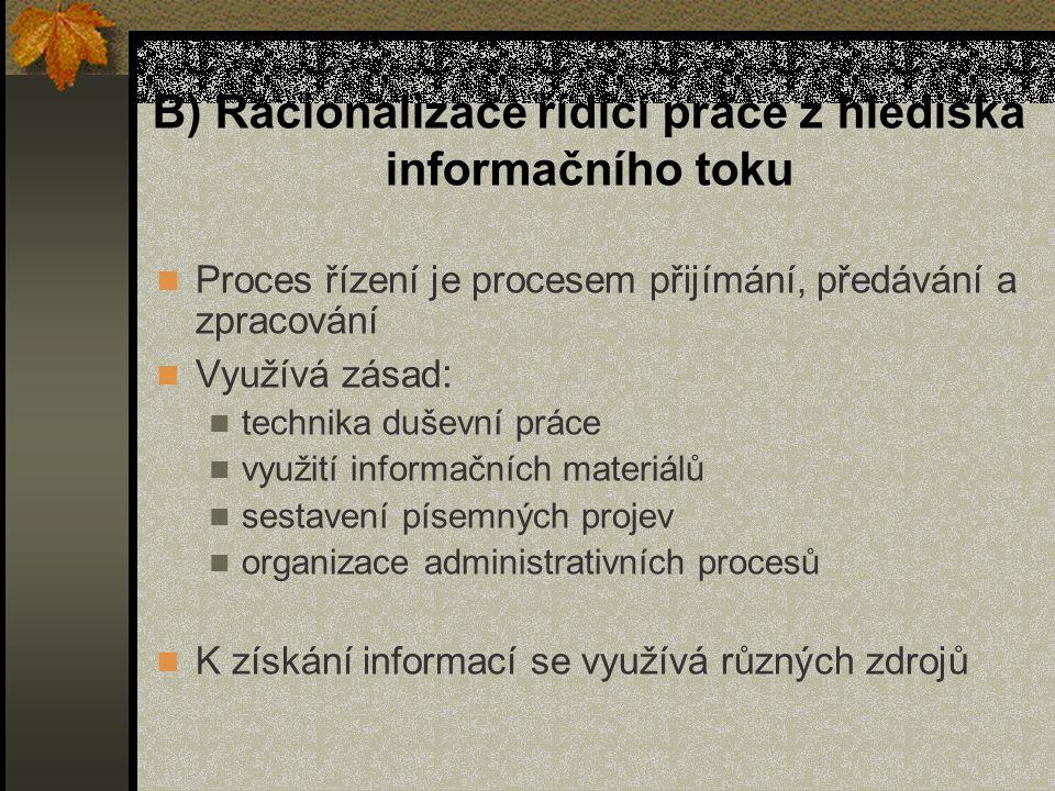 B) Racionalizace řídící práce z hlediska informačního toku