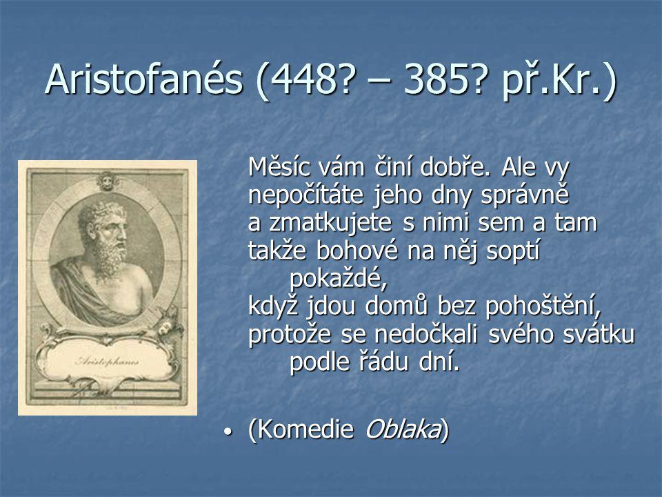 Aristofanés (448 – 385 př.Kr.)