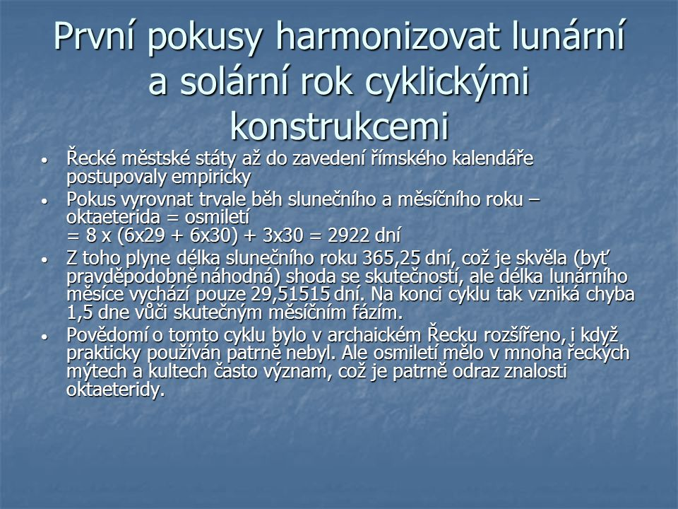 První pokusy harmonizovat lunární a solární rok cyklickými konstrukcemi