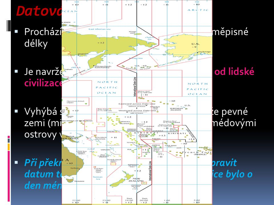 Datová hranice Prochází přibližně poledníkem 180 stup. zeměpisné délky