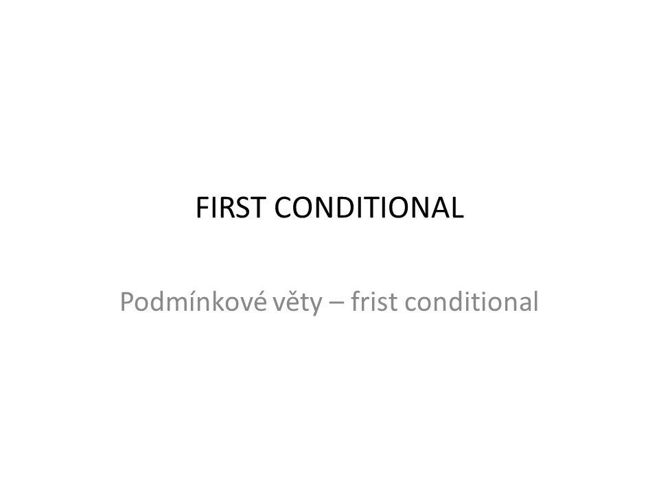 Podmínkové věty – frist conditional