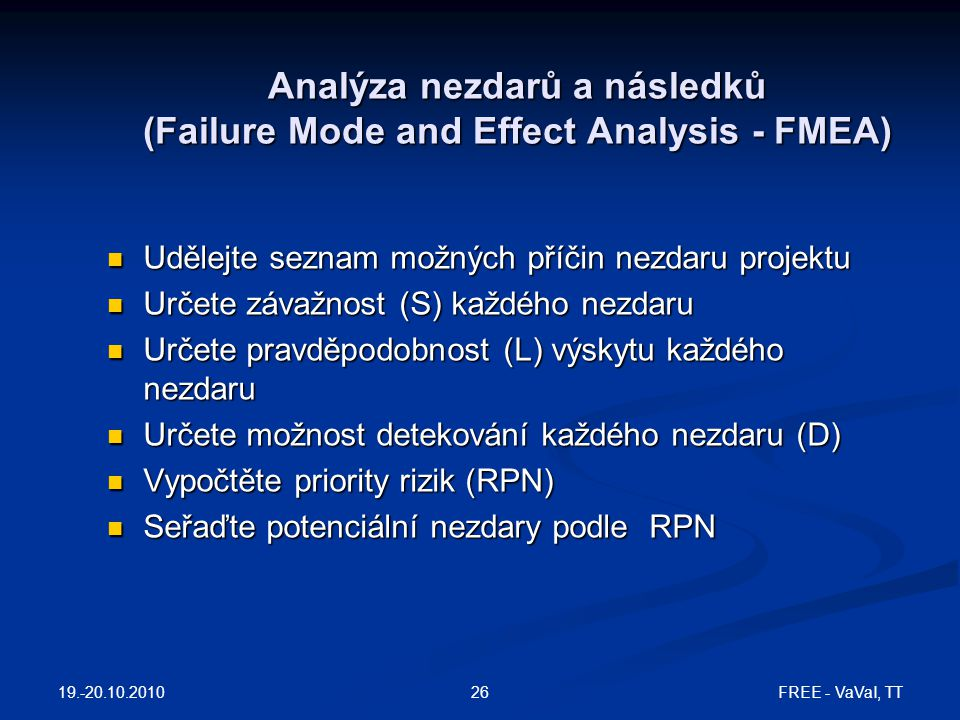 Analýza nezdarů a následků (Failure Mode and Effect Analysis - FMEA)