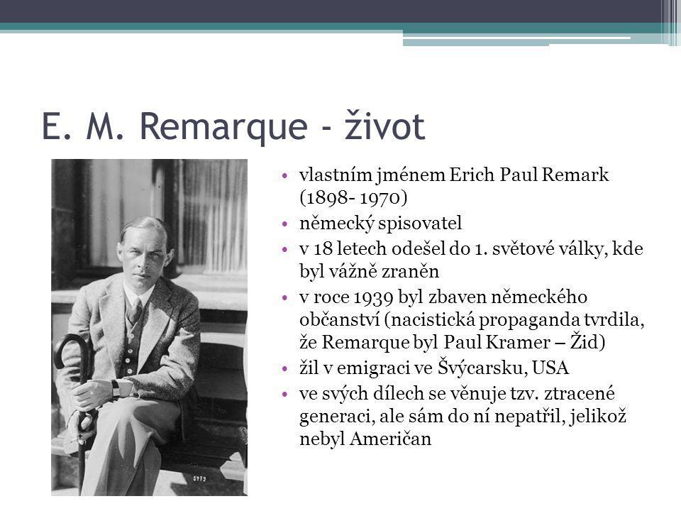 E. M. Remarque - život vlastním jménem Erich Paul Remark (1898- 1970)