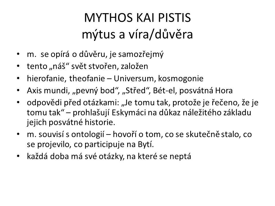 MYTHOS KAI PISTIS mýtus a víra/důvěra
