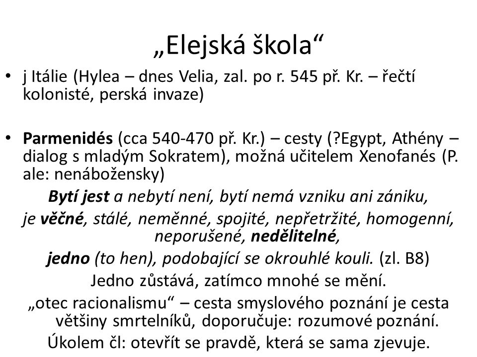 """""""Elejská škola j Itálie (Hylea – dnes Velia, zal. po r. 545 př. Kr. – řečtí kolonisté, perská invaze)"""