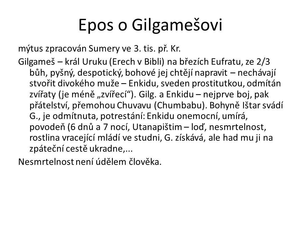Epos o Gilgamešovi mýtus zpracován Sumery ve 3. tis. př. Kr.