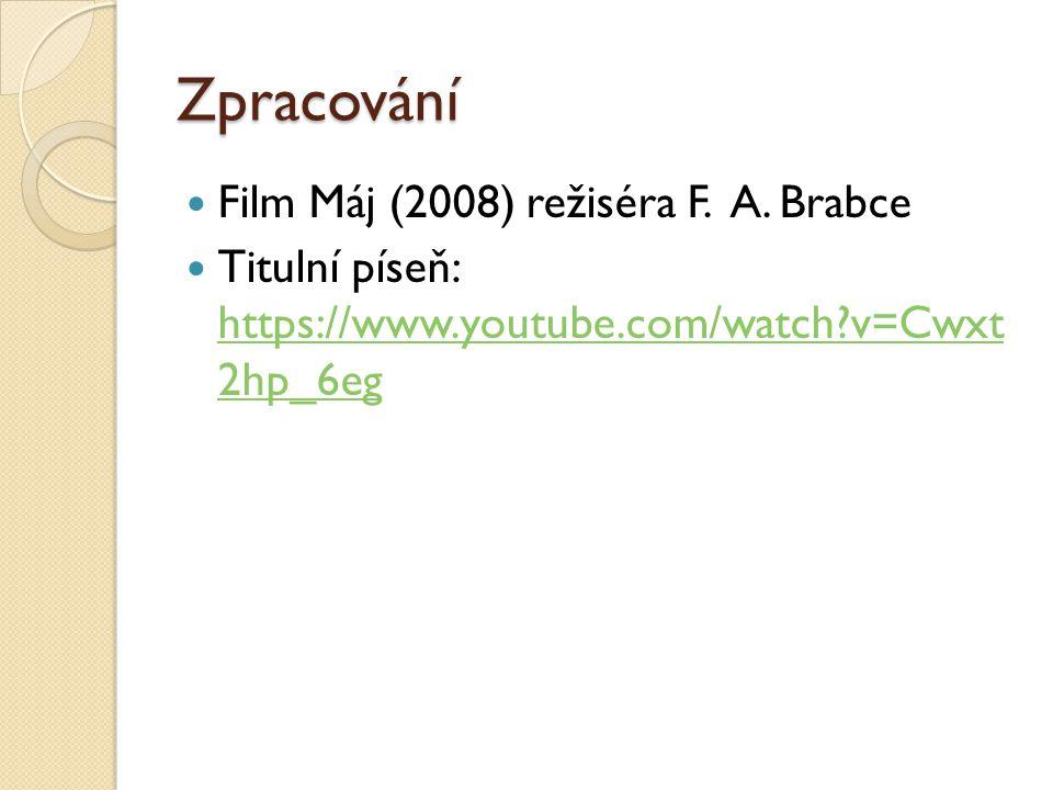 Zpracování Film Máj (2008) režiséra F. A. Brabce