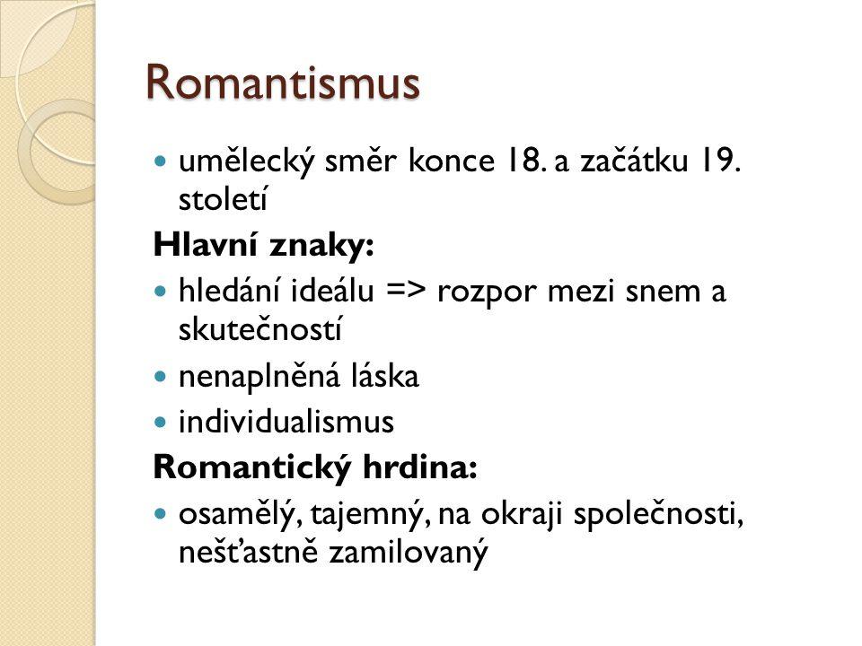 Romantismus umělecký směr konce 18. a začátku 19. století