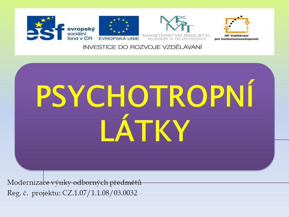 PSYCHOTROPNÍ LÁTKY ; Modernizace výuky odborných předmětů