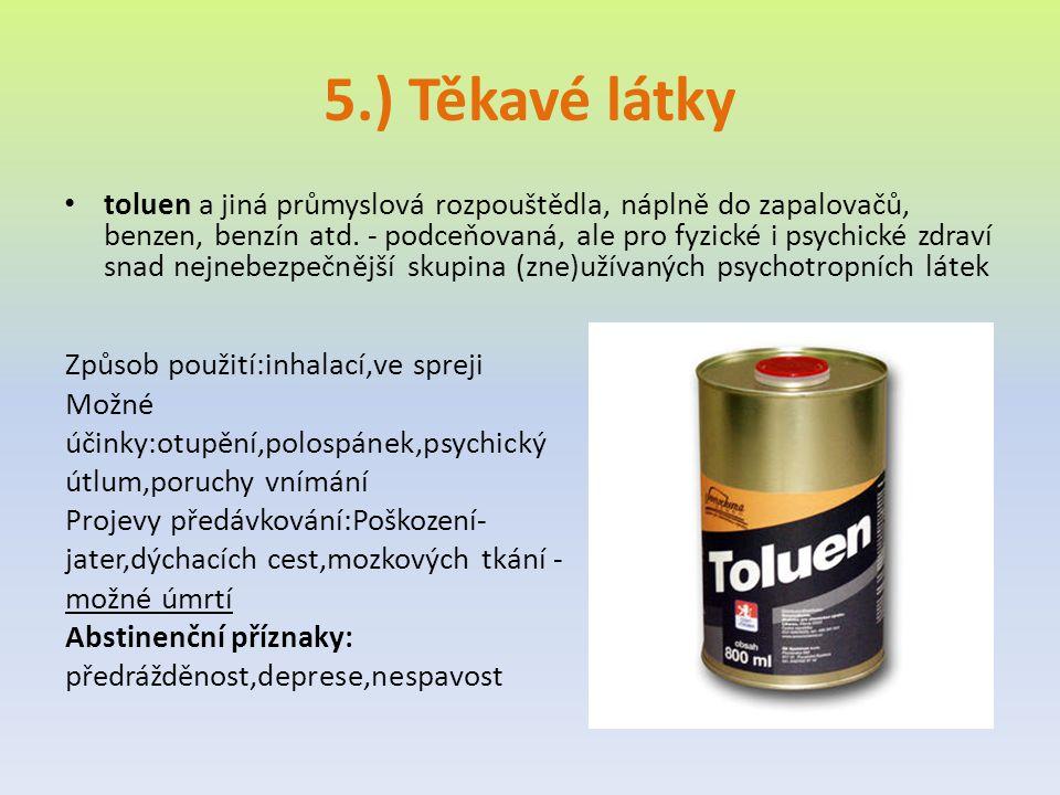 5.) Těkavé látky