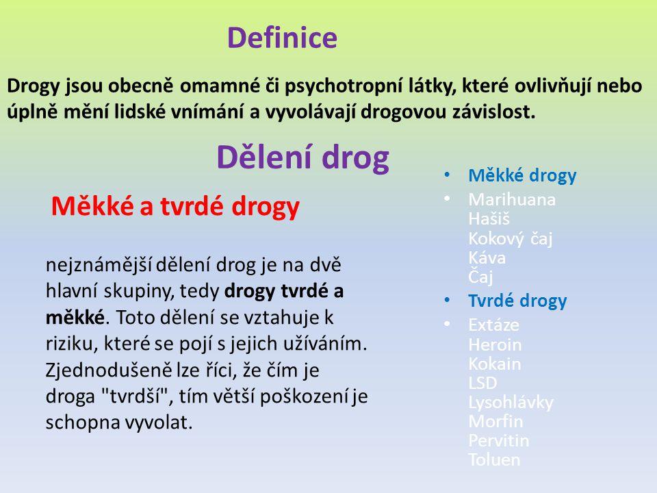 Dělení drog Definice Měkké a tvrdé drogy