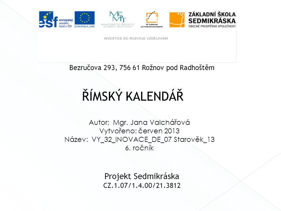 ŘÍMSKÝ KALENDÁŘ Základní škola Sedmikráska, o.p.s. Projekt Sedmikráska