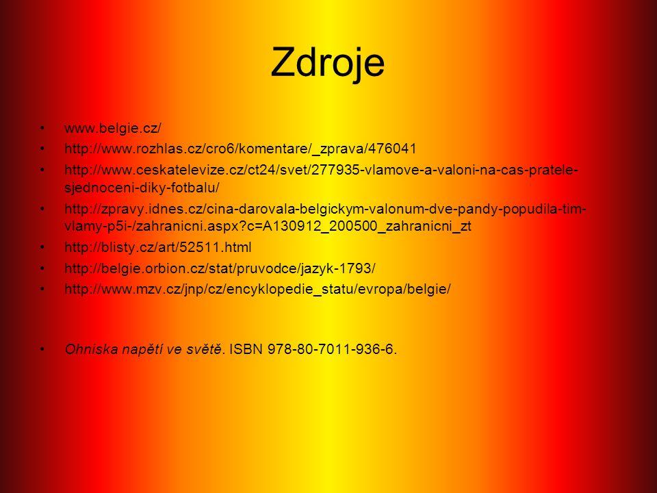 Zdroje www.belgie.cz/ http://www.rozhlas.cz/cro6/komentare/_zprava/476041.