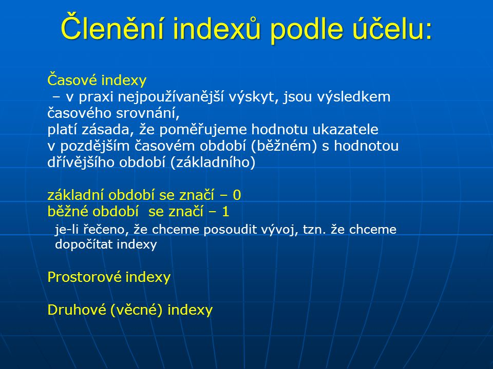 Členění indexů podle účelu: