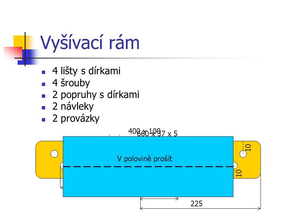 Vyšívací rám 4 lišty s dírkami 4 šrouby 2 popruhy s dírkami 2 návleky