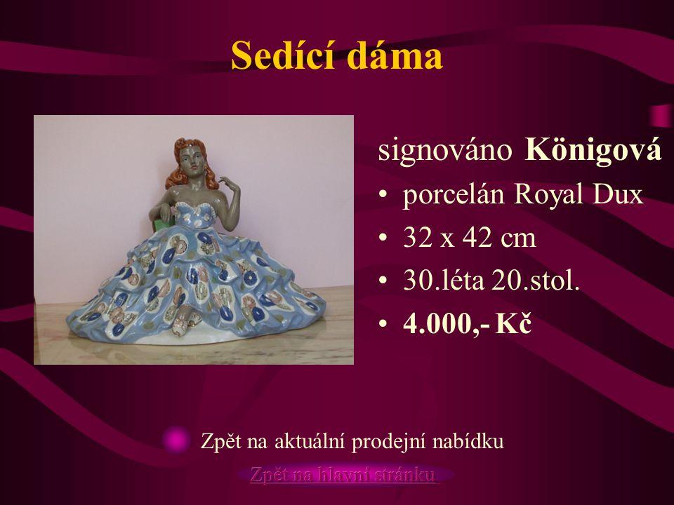 Sedící dáma signováno Königová porcelán Royal Dux 32 x 42 cm